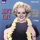 You'll Never Know: Alice Faye  / 1 Fields Song