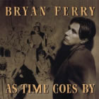 As Time Goes By: Bryan Ferry  / 2 Fields Songs