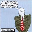 Echo Of A Song : Ian Shaw  / 1 Fields Song