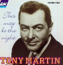 This May Be The Night   : Tony Martin  / 2 Fields Songs