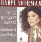 I've Got My Fingers Crossed: Daryl Sherman  / 6 Fields Songs